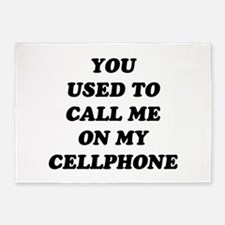 Yo Used to call me on my cellphone 5'x7'Area Rug