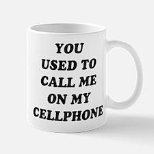 Yo Used to call me on my cellphone Mugs