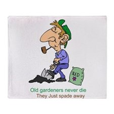 Old Gardeners Never Die Throw Blanket