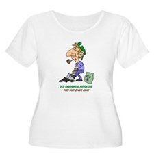 Old Gardeners Never Die Plus Size T-Shirt