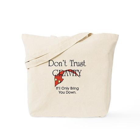Don't Trust Gravity Tote Bag