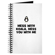 mess with koala, mess you wit Journal