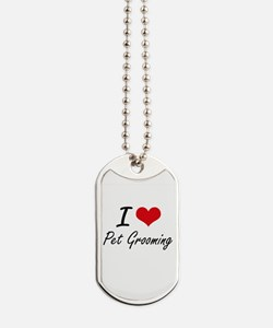 I Love Pet Grooming Dog Tags