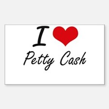 I Love Petty Cash Decal