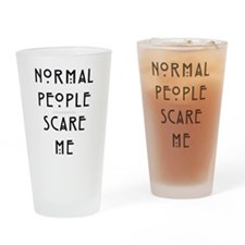 Normal People Scare Me Drinking Glass
