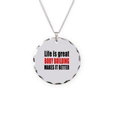 Life is great Body Building Necklace