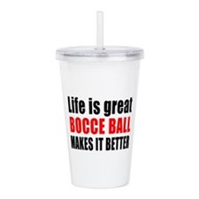 Life is great Bocce Ba Acrylic Double-wall Tumbler