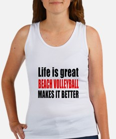 Life is great Beach Volleyball ma Women's Tank Top