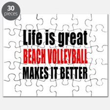 Life is great Beach Volleyball makes it bet Puzzle