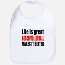 Life is great Beach Volleyball makes it better Bib