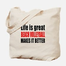 Life is great Beach Volleyball makes it b Tote Bag