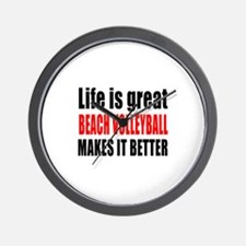 Life is great Beach Volleyball makes it Wall Clock
