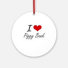 I Love Piggy Bank Round Ornament