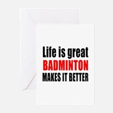 Life is great Badminton Greeting Cards (Pk of 10)