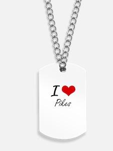 I Love Pikes Dog Tags