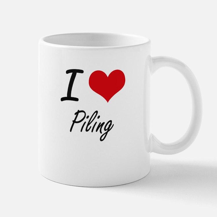 I Love Piling Mugs