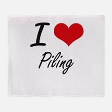 I Love Piling Throw Blanket