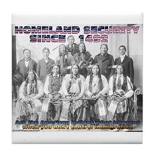 Homeland Security Since 1492 Tile Coaster