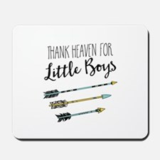 Thank Heaven For Little Boys Mousepad