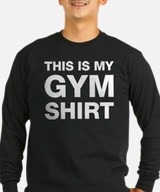 This Is My Gym Shirt Long Sleeve T-Shirt