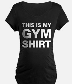 This Is My Gym Shirt Maternity T-Shirt