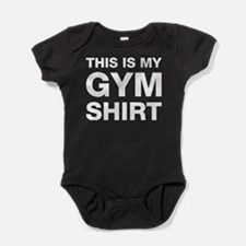 This Is My Gym Shirt Baby Bodysuit