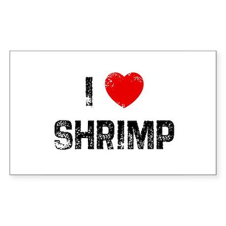 I * Shrimp Rectangle Sticker