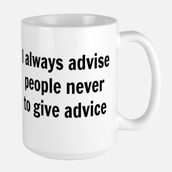 never give advice Mugs