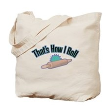 That's How I Roll (rolling pin) Tote Bag