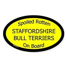 Spoiled Staffordshire Bull Terriers Oval Decal