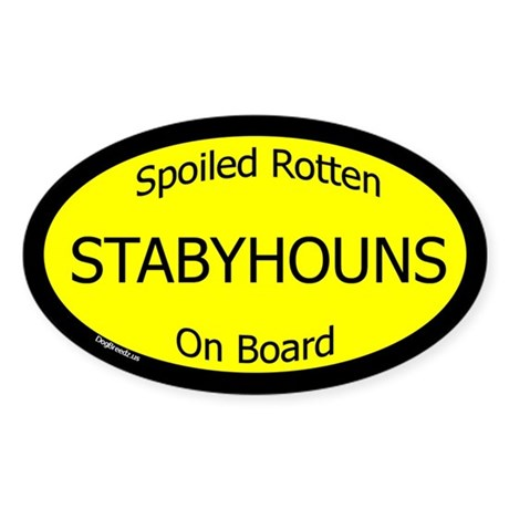 Spoiled Stabyhouns On Board Oval Sticker