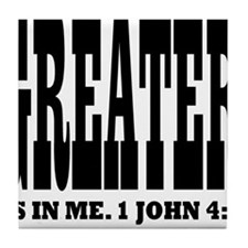 Greater is in me! 1 John 4:4 Tile Coaster