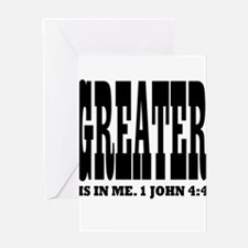 Greater is in me! 1 John 4:4 Greeting Card