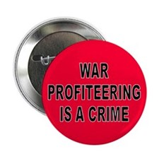 WAR PROFITEERING Button
