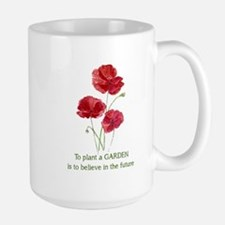 Red Poppy Plant a Garden Quote Mugs