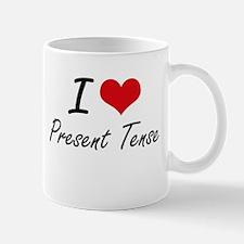 I Love Present Tense Mugs