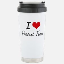 I Love Present Tense Travel Mug
