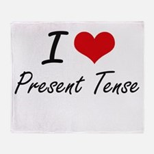 I Love Present Tense Throw Blanket