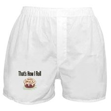 That's How I Roll (cinnamon) Boxer Shorts