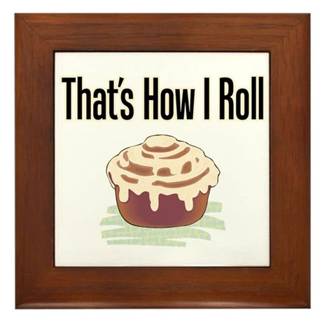 That's How I Roll (cinnamon) Framed Tile