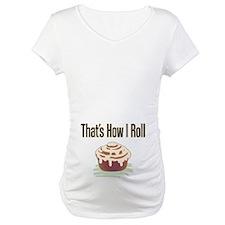 That's How I Roll (cinnamon) Shirt