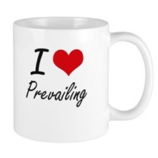 I Love Prevailing Mugs