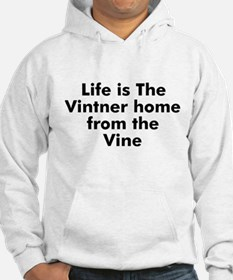 Life is The Vintner home from Hoodie
