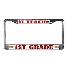 I Teach First Grade License Plate Frame