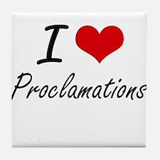 I Love Proclamations Tile Coaster