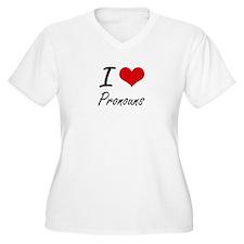 I Love Pronouns Plus Size T-Shirt