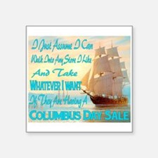 """Columbus Day Sale Square Sticker 3"""" X 3"""""""