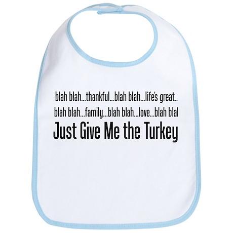 Just Give Me the Turkey! Bib
