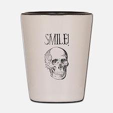 Smile! Skull smiling Shot Glass