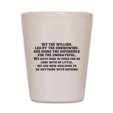 WE THE WILLING Shot Glass